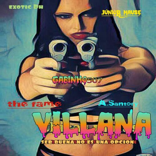 Villana (feat. Exotic DH, Junior Mause, The Fame & A.santori) by Gabinho507