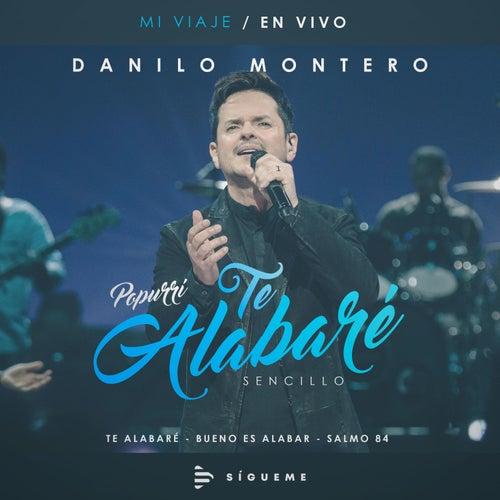 Te Alabaré Bueno es Alabar Salmo 84 Popurrí de Danilo Montero