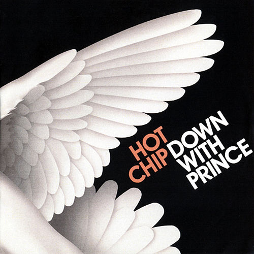 Down With Prince by Hot Chip