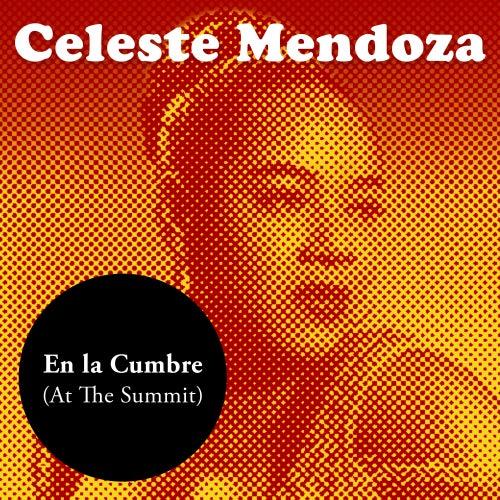 En la Cumbre de Celeste Mendoza