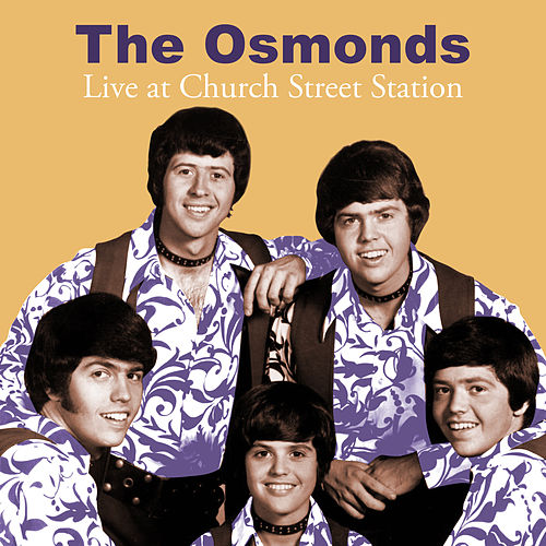 Live at Church Street Station de The Osmonds