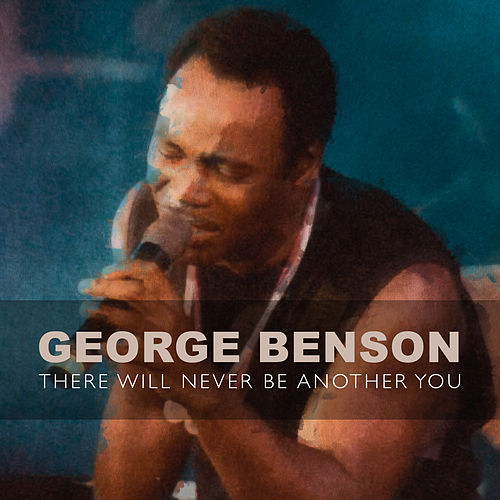 There Will Never Be Another You von George Benson