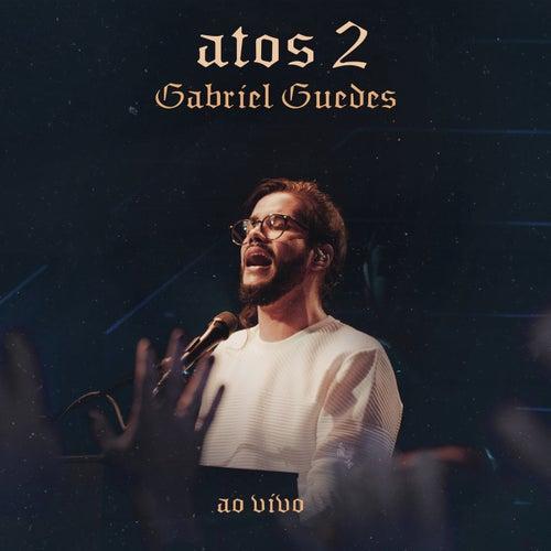 Atos 2 (Ao Vivo) by Gabriel Guedes de Almeida