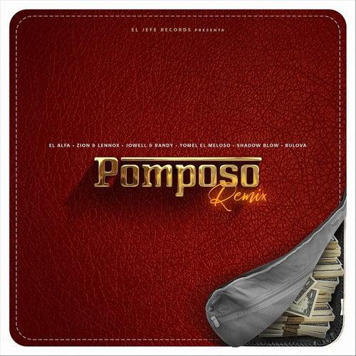 Pomposo (Remix) [feat. Yomel el Meloso, Shadow Blow & Bulova] de Zion El Alfa