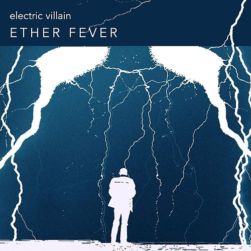 Ether Fever by Electric Villain