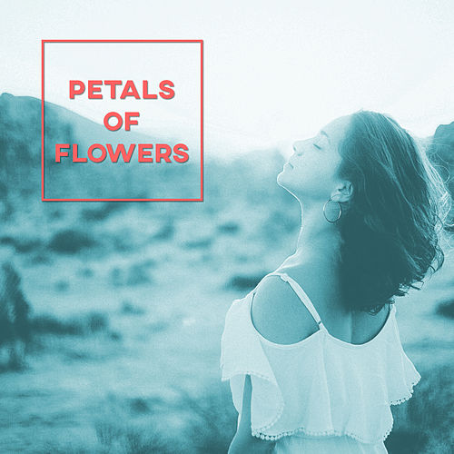 Petals of Flowers – Aromatherapy, Treatment Scent, Smell of Herbs, Strong Massage von Wellness