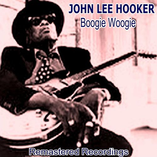 Boogie Woogie by John Lee Hooker