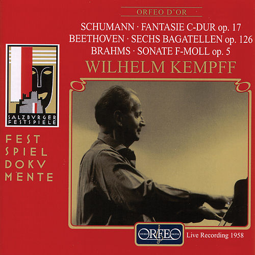 Schumann, Beethoven & Brahms: Works for Solo Piano (Live) by Wilhelm Kempff