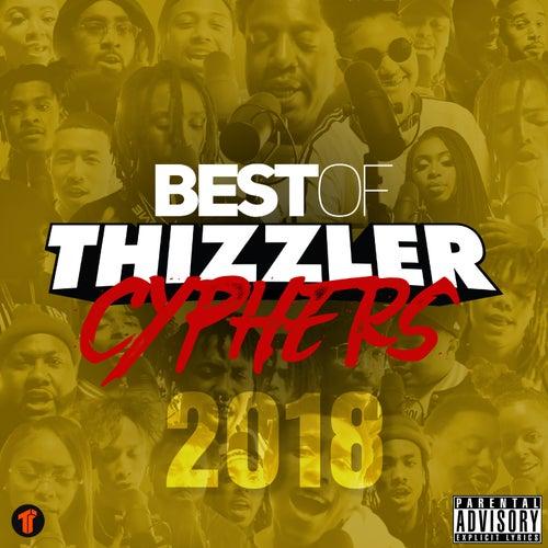Best Of Thizzler Cyphers 2018 von Various Artists