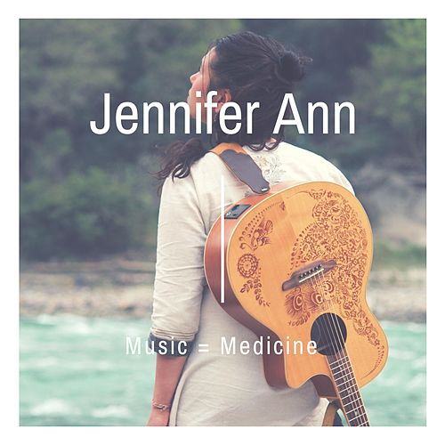 Music = Medicine by Jennifer Ann