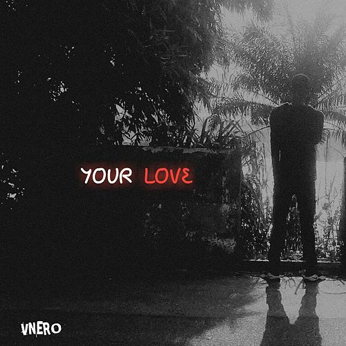 Your Love by Vnero