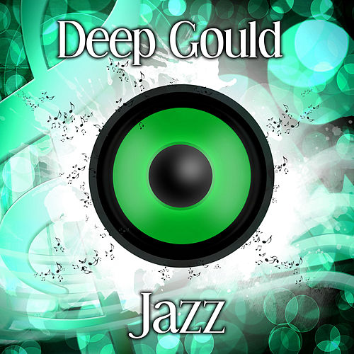 Deep Gould Jazz – Jazz Club, Luxury Jazz, Lounge Jazz Gold, Peace Gold Jazz di Gold Lounge