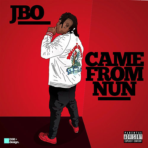 Came from Nun de J-Bo