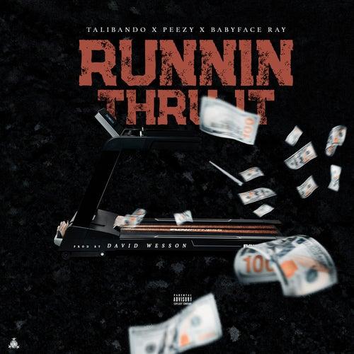 Running Thru It by Talibando