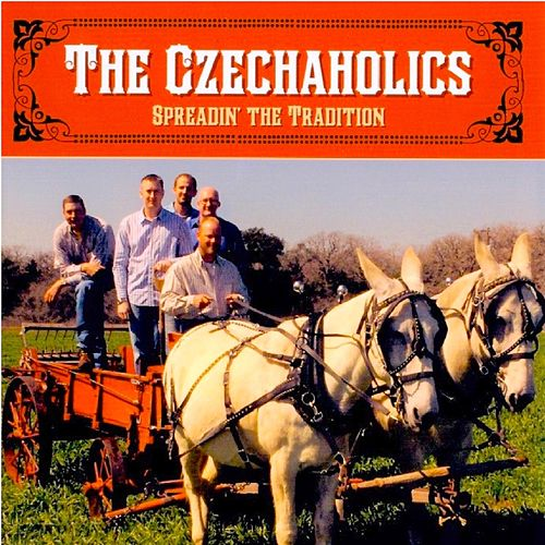 Spreading' the Tradition von The Czechaholics