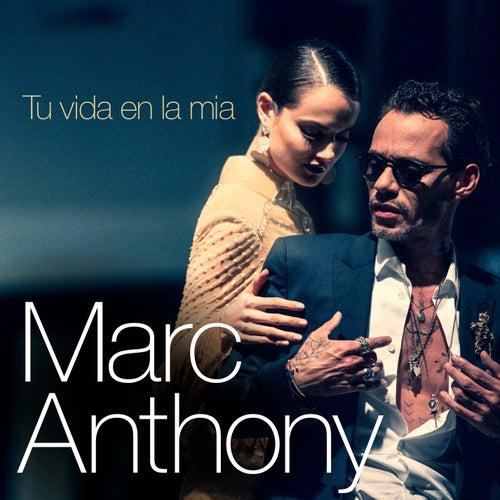 Tu Vida en la Mía von Marc Anthony