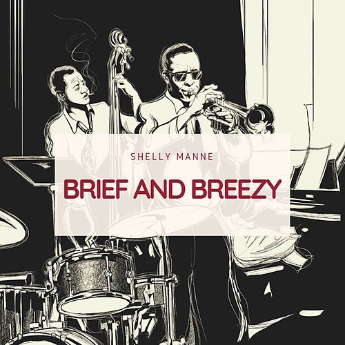 Brief and Breezy von Shelly Manne