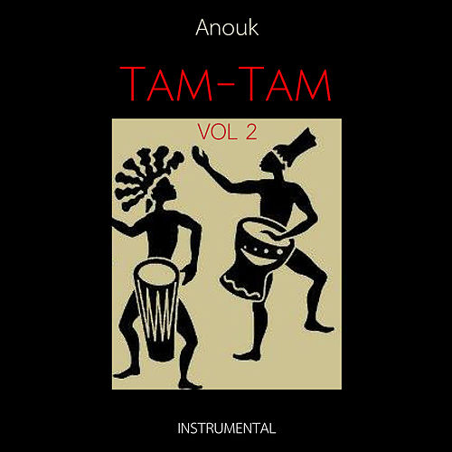 TAM-TAM, Vol. 2 by Anouk