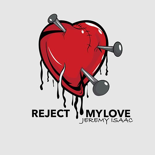 Reject My Love de Jeremy Isaac
