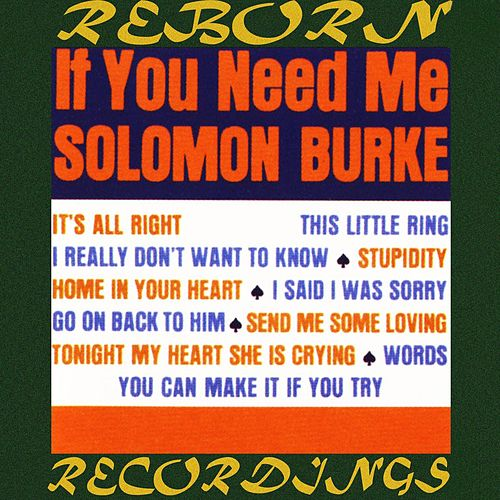 If You Need Me (HD Remastered) by Solomon Burke