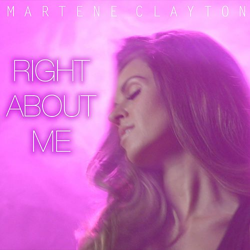Right About Me by Martene Clayton