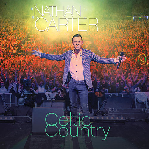 Celtic Country by Nathan Carter