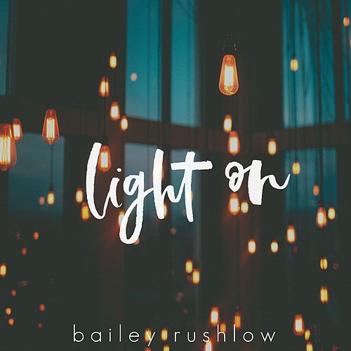 Light On (Acoustic) von Bailey Rushlow