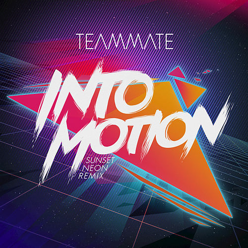 Into Motion (Sunset Neon Remix) de TeamMate