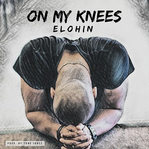 On My Knees by Elohin