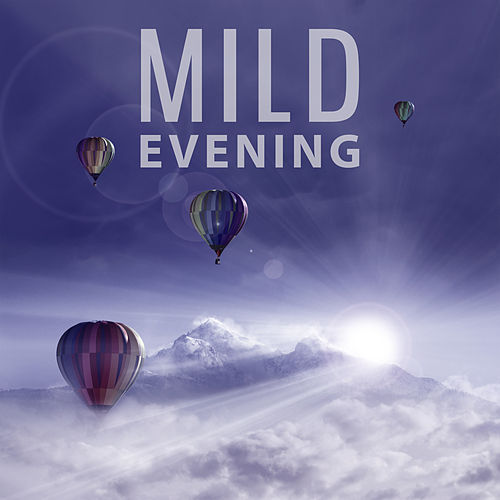 Mild Evening - How Wonderful, Bedtime, Charitable Sounds von Soothing Sounds