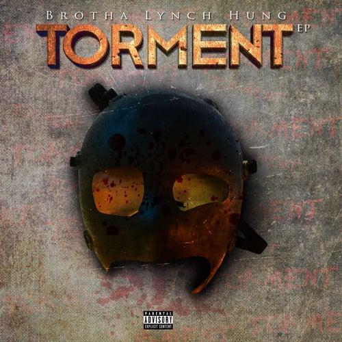 Torment by Brotha Lynch Hung