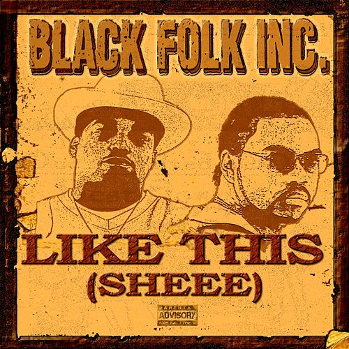 Like This (Sheee) by Black Folk Inc.