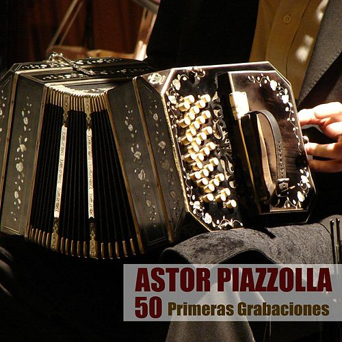 50 Primeras Grabaciones von Astor Piazzolla