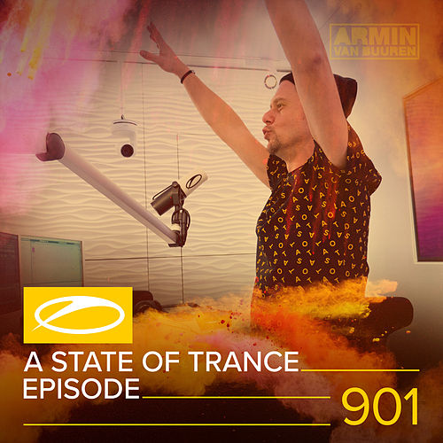 ASOT 901 - A State Of Trance Episode 901 by Various Artists