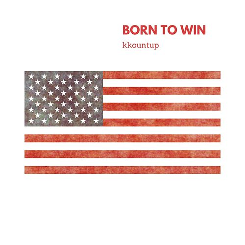 Born to Win by Kkountup