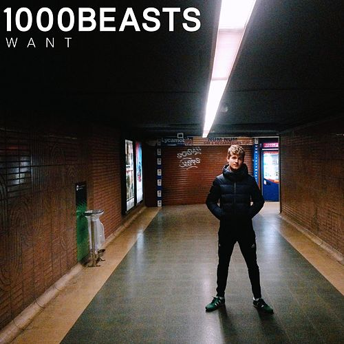 Want by 1000 Beasts