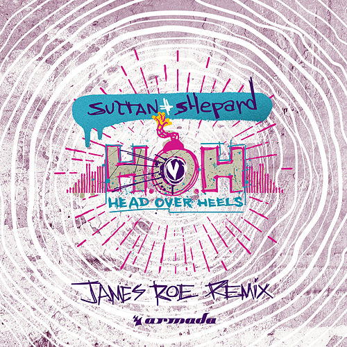 Head Over Heels (James Roe Remix) by Sultan + Shepard