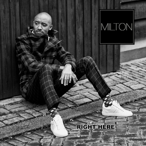 Right Here by Milton