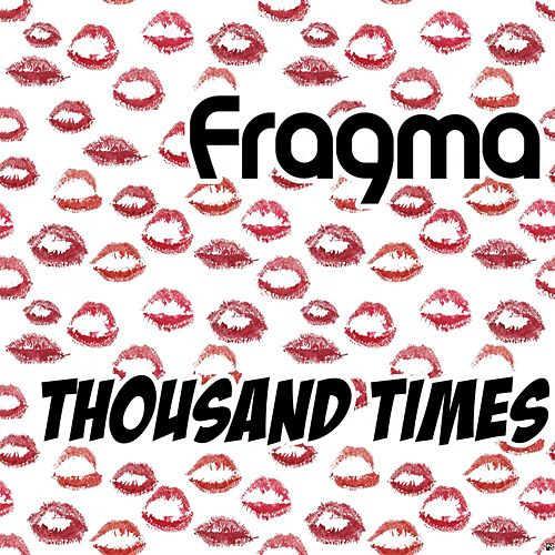 Thousand Times by Fragma