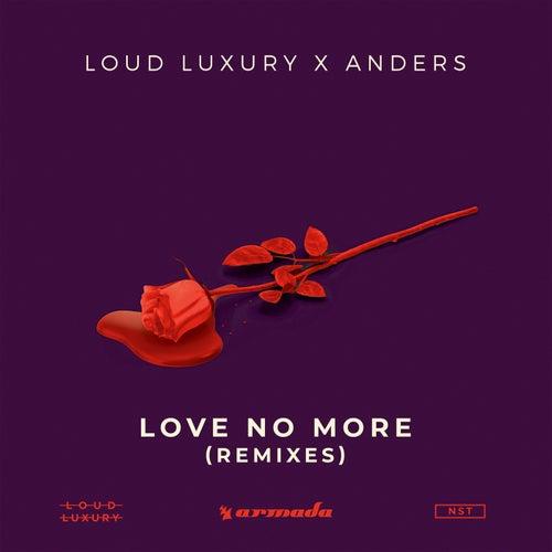 Love No More (Remixes) van Loud Luxury
