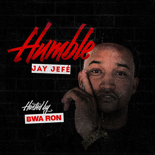 Humble Ep by Jay Jefé