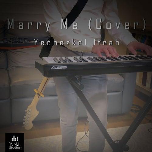 Marry Me by Yechezkel Ifrah