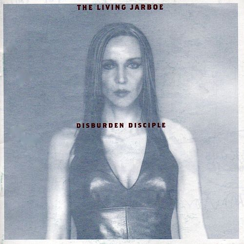 Disburden Disciple by Jarboe
