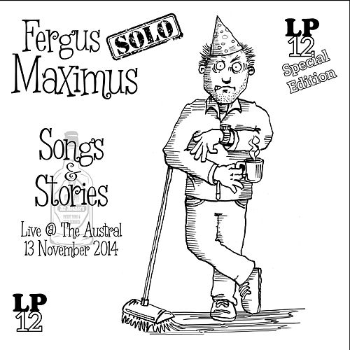 Songs and Stories Live at the Austral Special Edition by Fergus Maximus