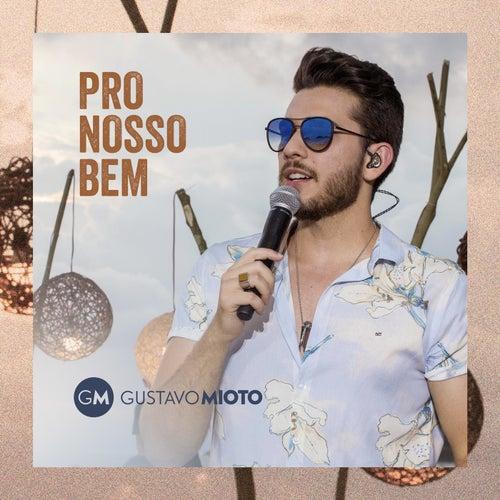 Pro Nosso Bem (Ao Vivo) de Gustavo Mioto