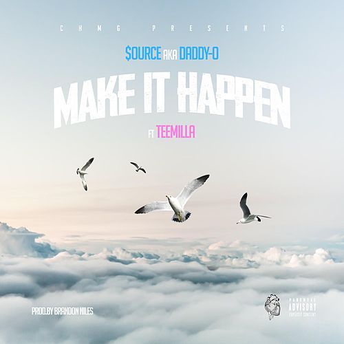 Make It Happen by $Ource