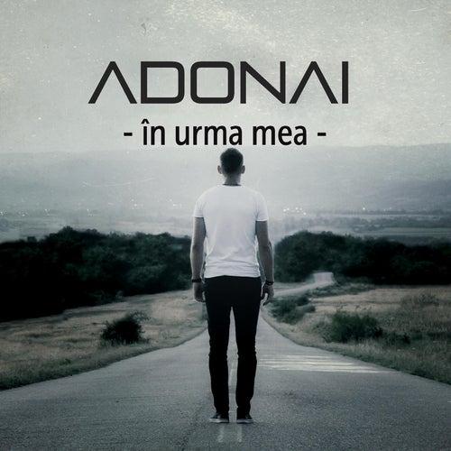 In Urma Mea de Adonai