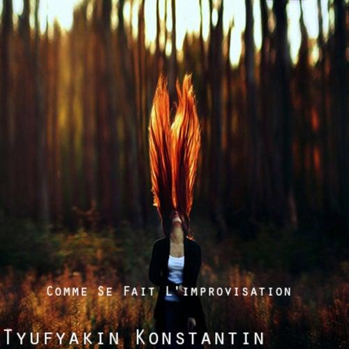 Comme Se Fait L'improvisation by Tyufyakin Konstantin