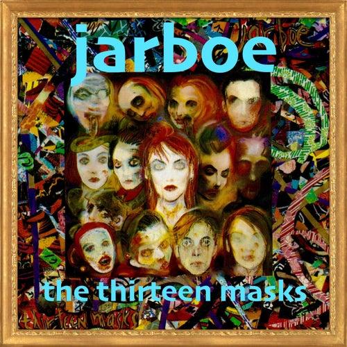 The Thirteen Masks by Jarboe