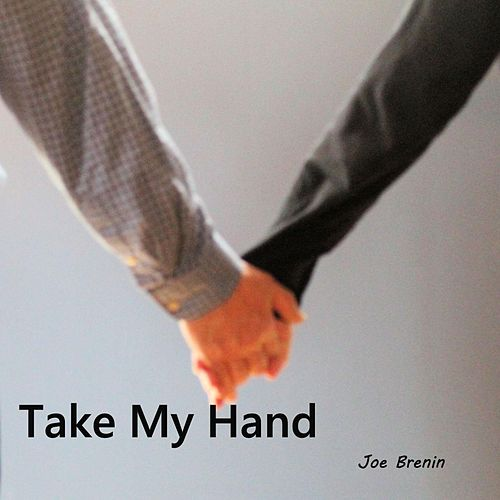 Take My Hand de Joe Brenin